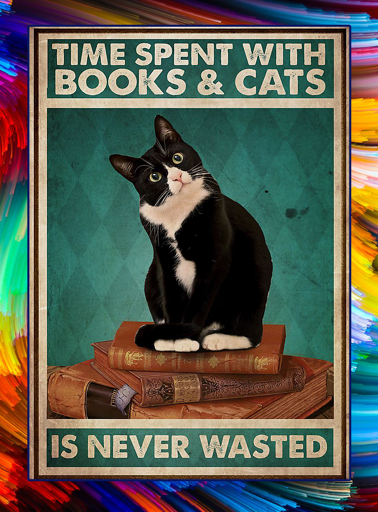 Time spent with books and cats is never wasted poster - A4