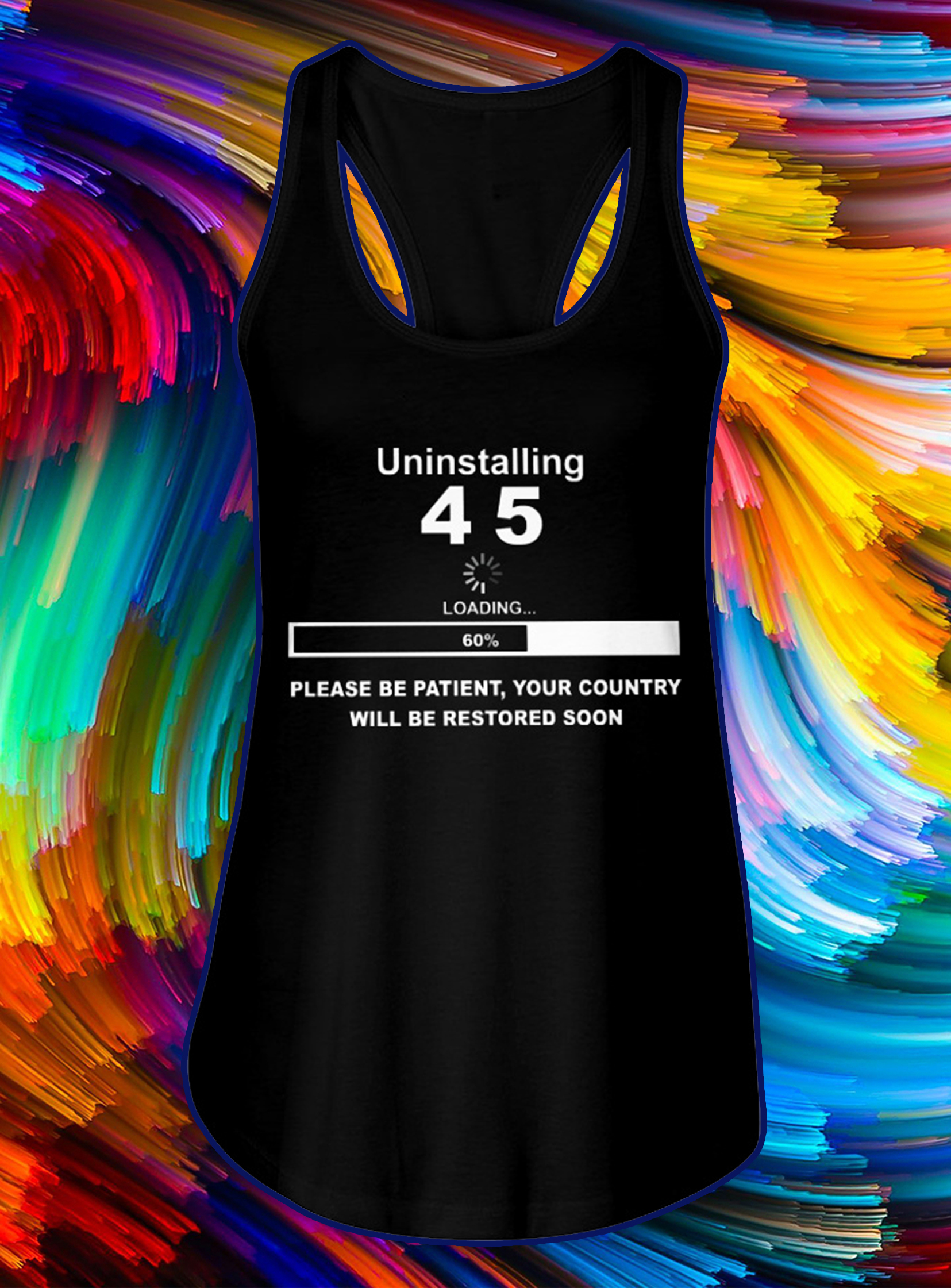 Uninstalling 4 5 please be patient your country will be restored soon tank top