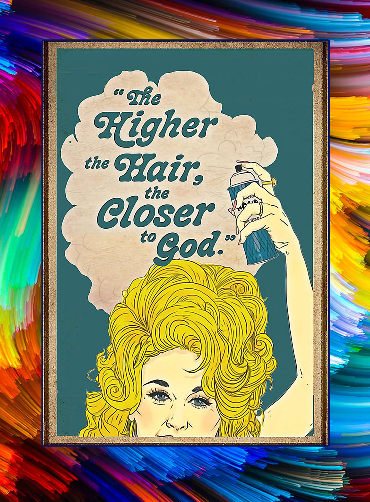Yellow The higher the hair the closer the god poster - A3