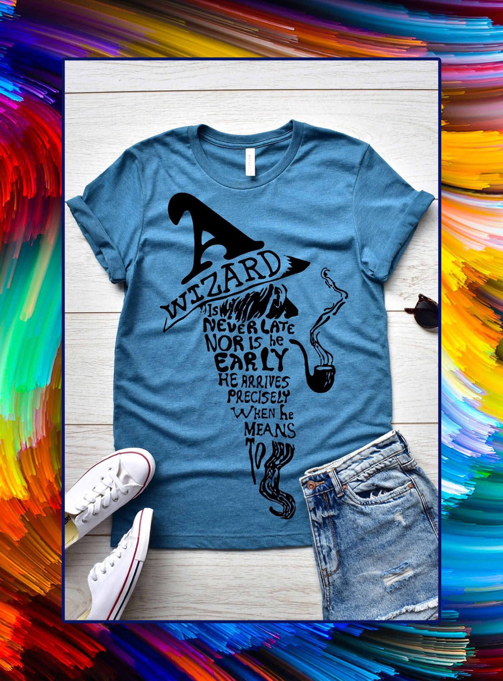 wizard is never late nor is he early shirt- blue
