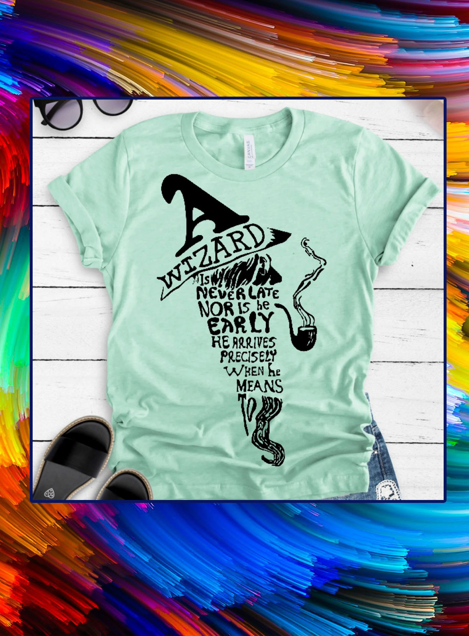wizard is never late nor is he early shirt