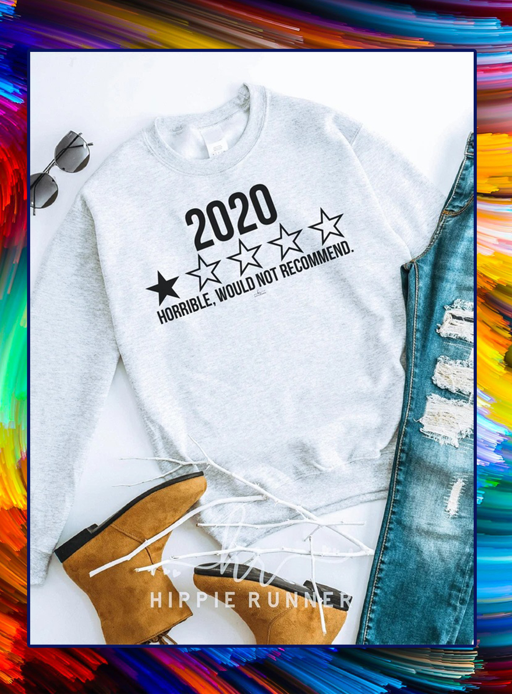 2020 horrible would not recommend sweatshirt