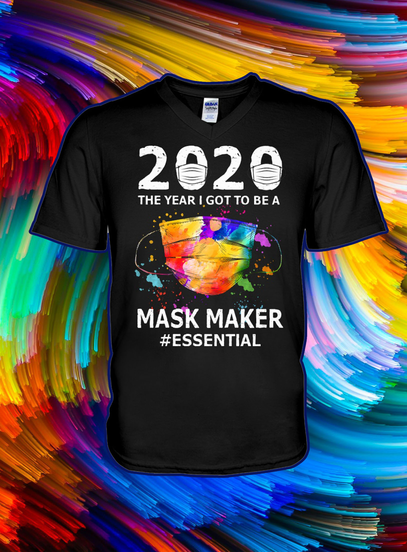 2020 the year i got to be a mask maker essential v-neck