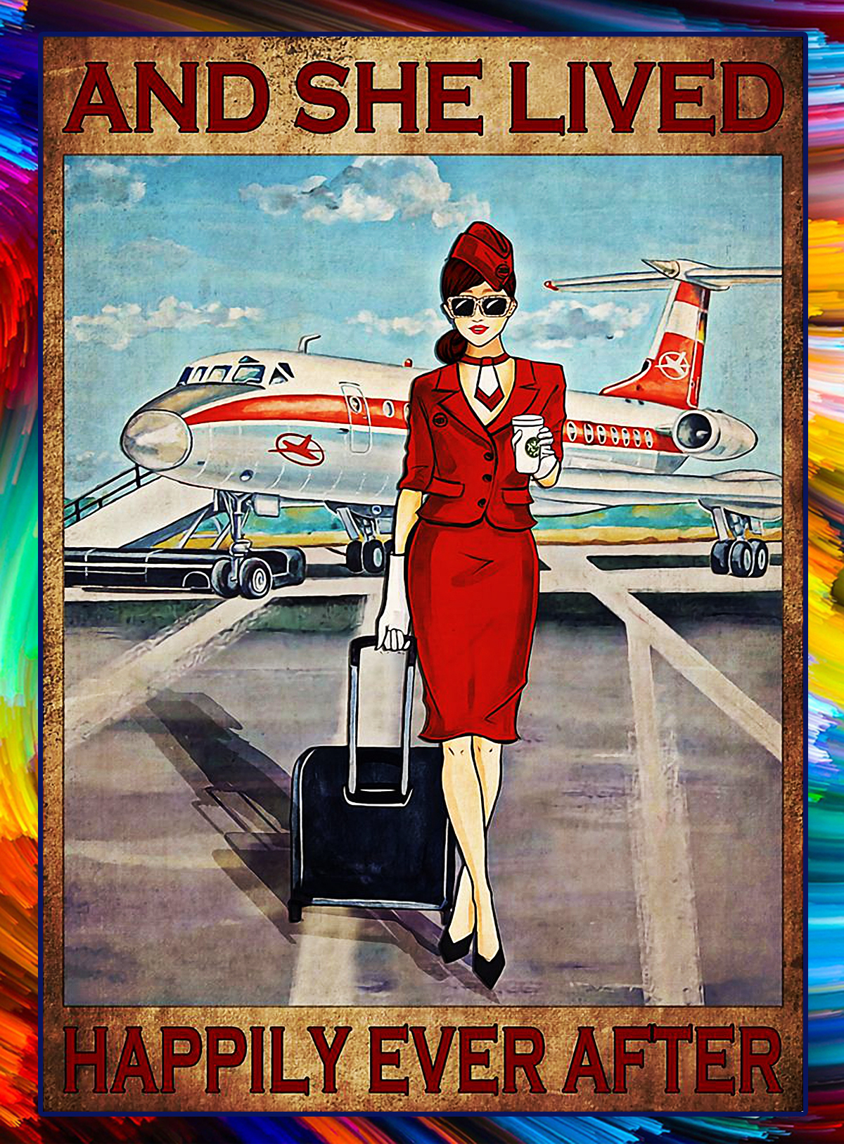 And She Lived Happily Ever After Flight Attendant poster - Style 4