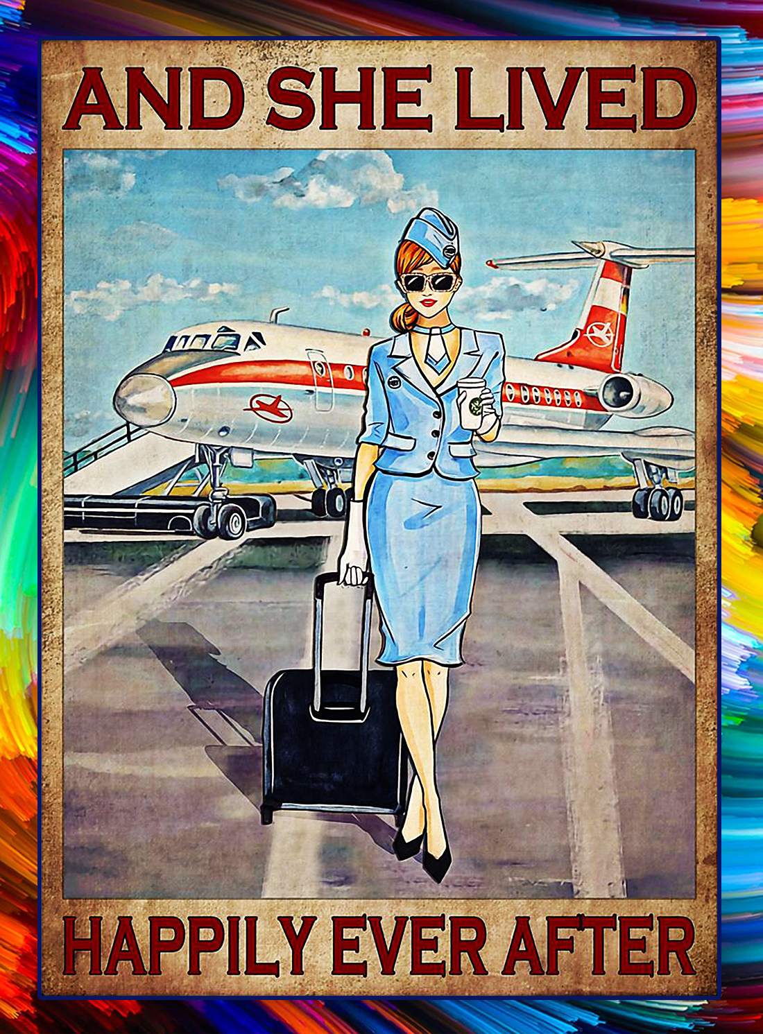 And She Lived Happily Ever After Flight Attendant poster