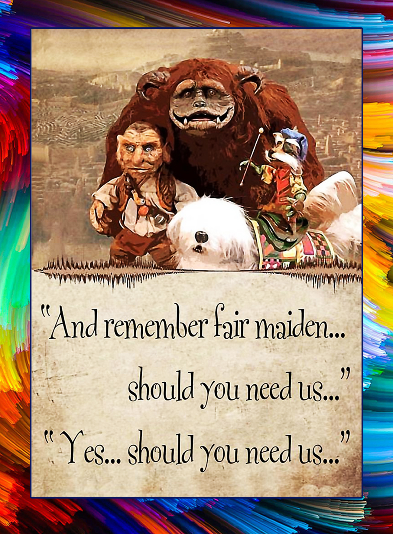And remember fair maiden should you need us yes should you need us poster - A1
