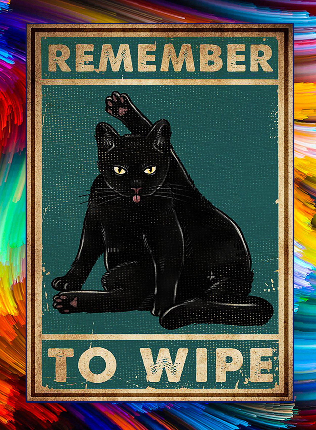 Black cat remember to wipe poster - A2