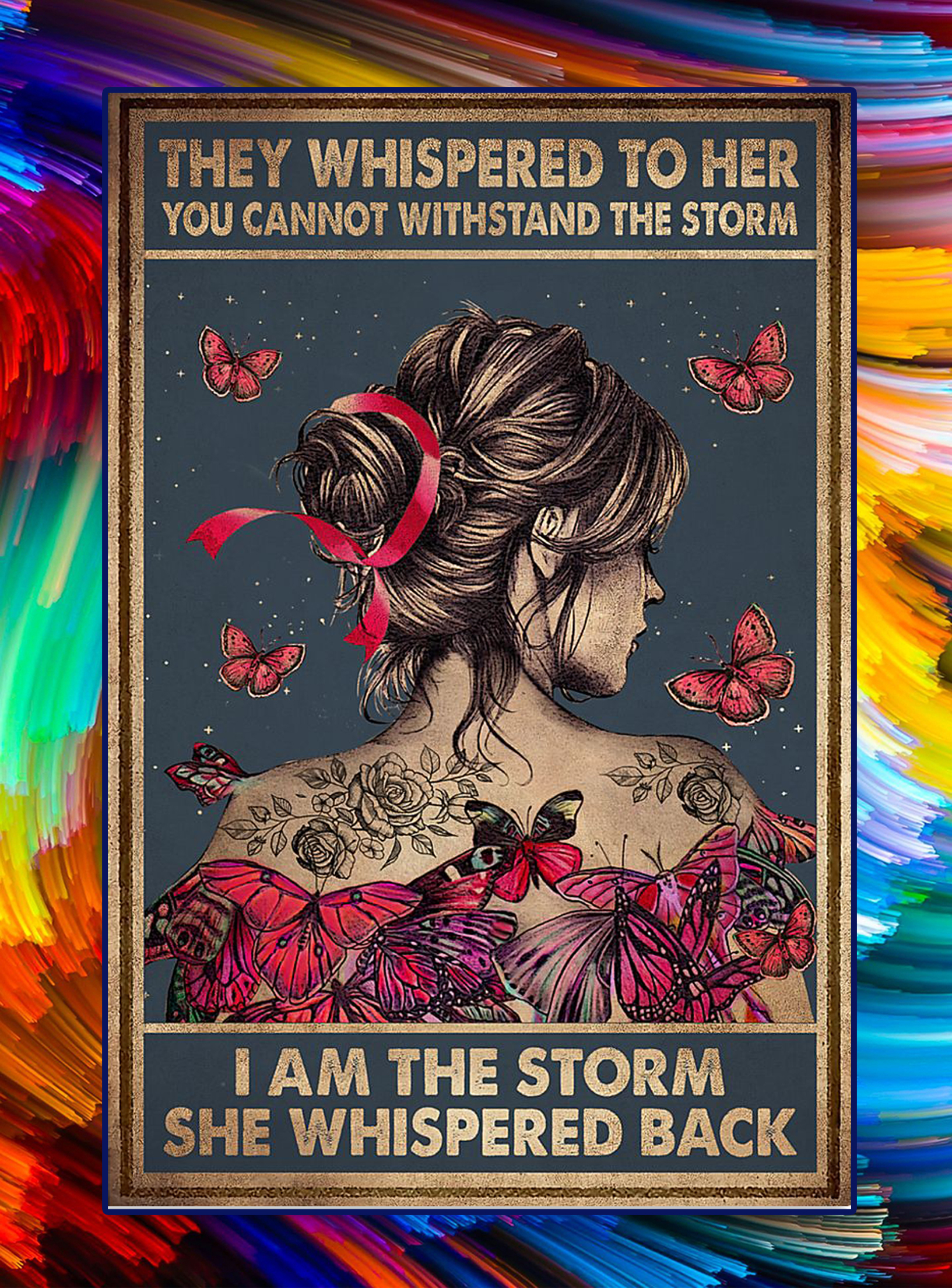 Breast cancer butterfly i am the storm poster - A3