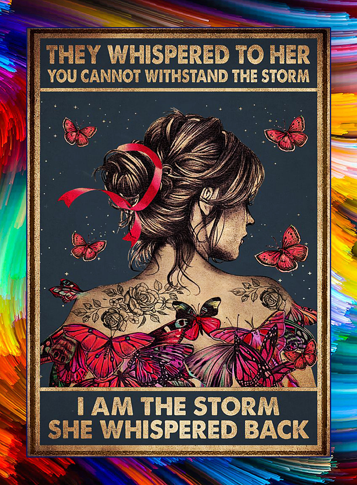 Breast cancer butterfly they whispered to her you cannot withstand the storm poster - A4