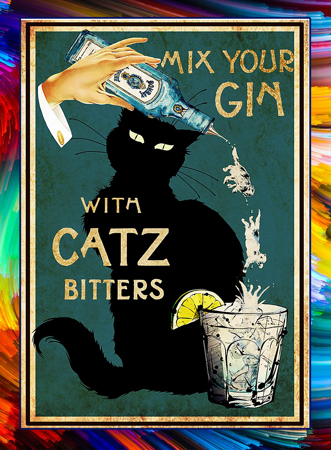 Cat Mix your gin with catz bitter poster - A4