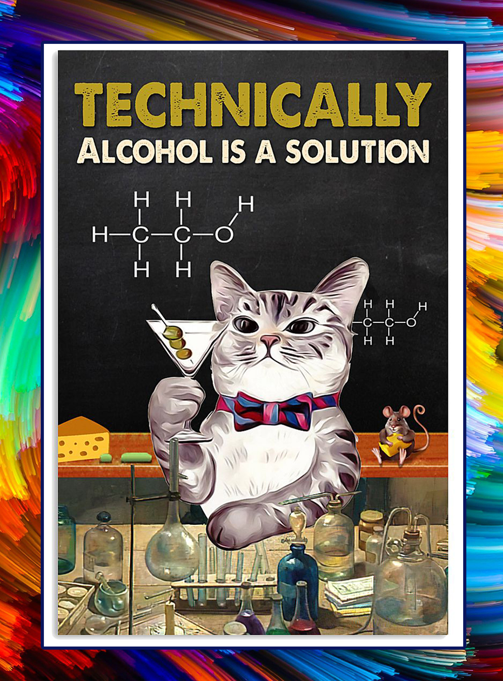 Cat Technically alcohol is a solution poster - A4