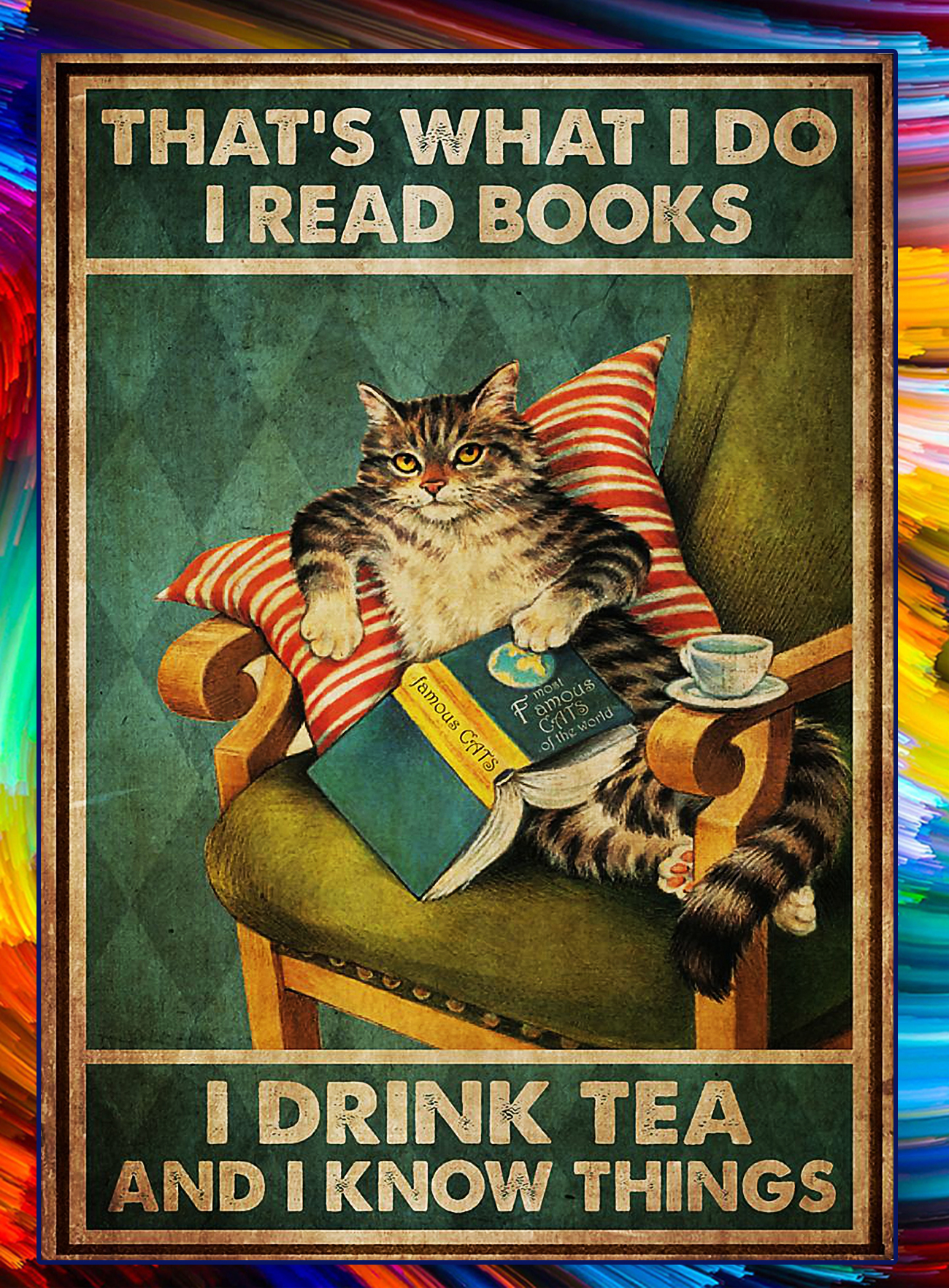 Cat That's what I do I read books I drink tea and I know things poster - A4
