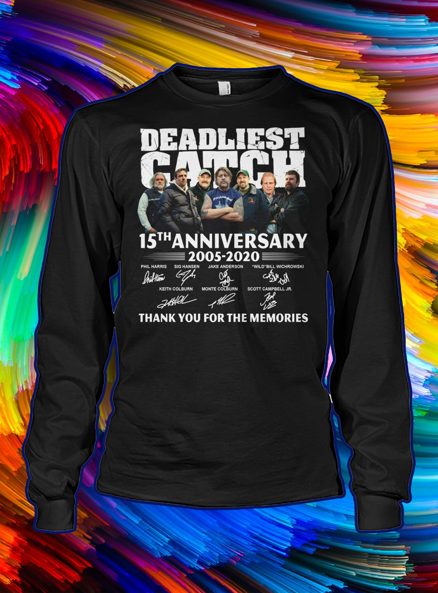 Deadliest catch 15th anniversary signature thank you for the memories longsleeve tee