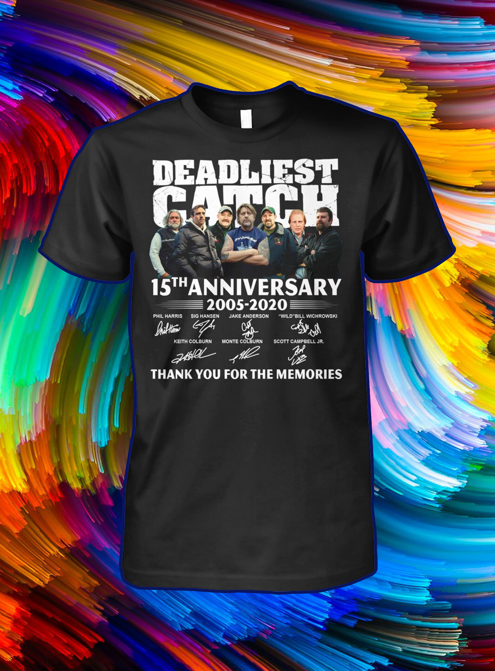 Deadliest catch 15th anniversary signature thank you for the memories shirt