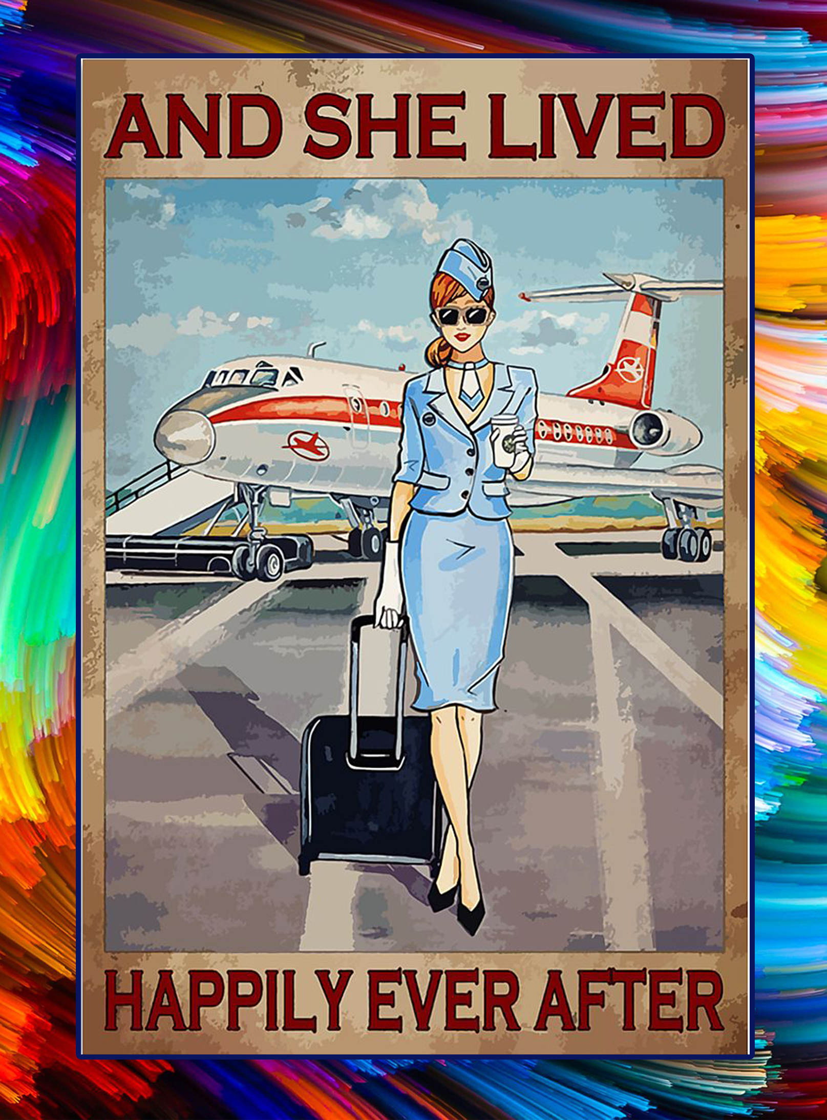 FLIGHT ATTENDANT And she lived happily ever after poster - A3