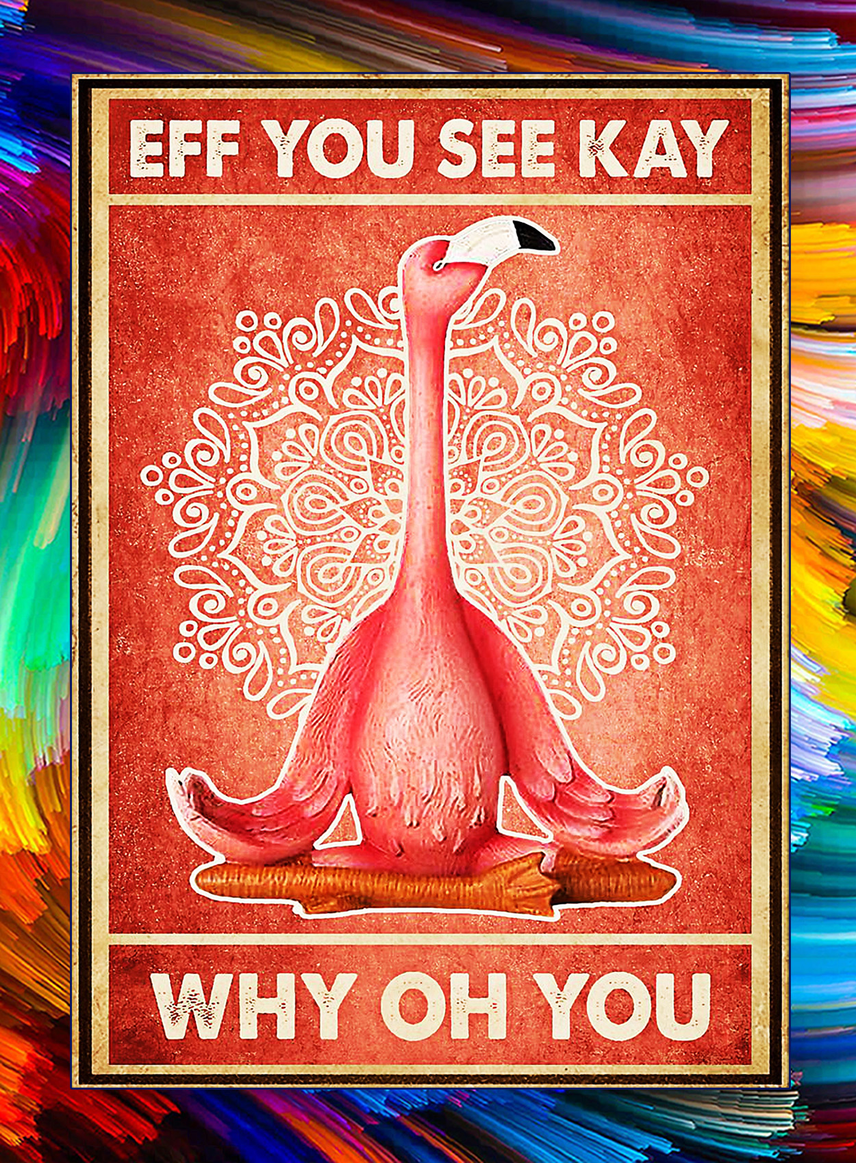 Flamingo retro sun eff you see kay why oh you poster - A2