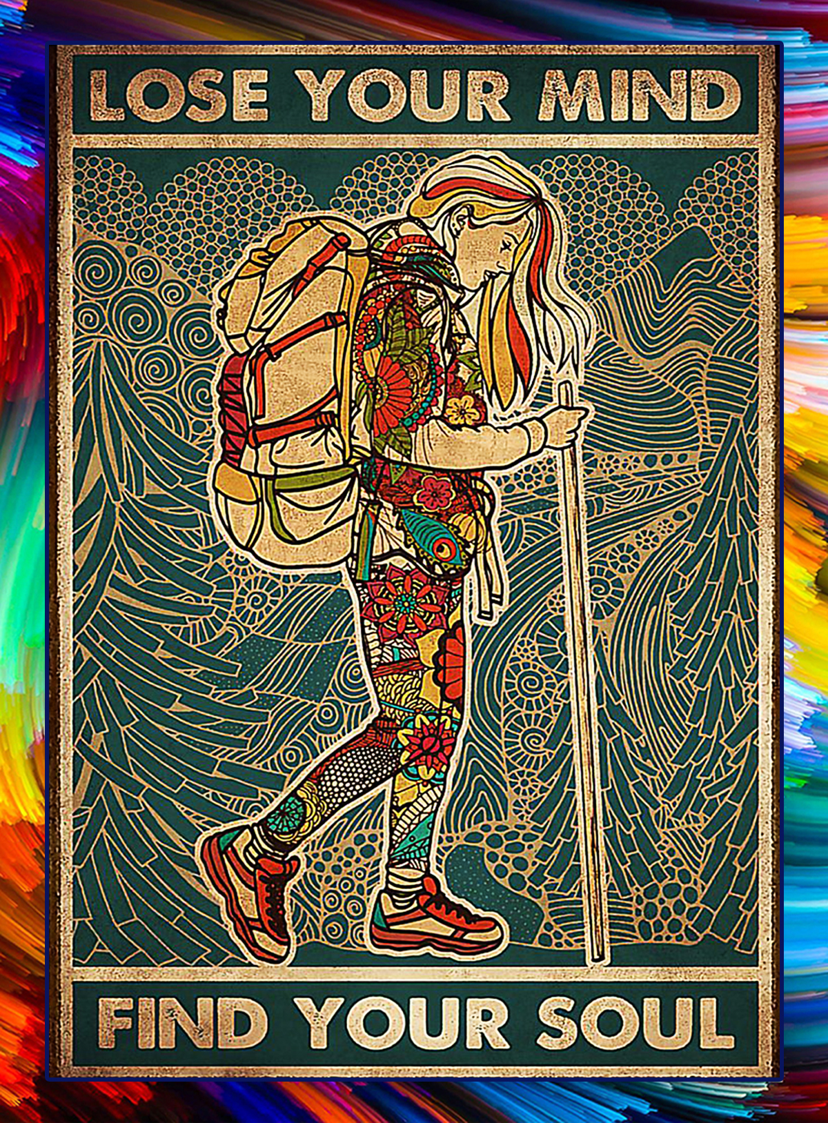 Girl hiking lose your mind find your soul poster - A4