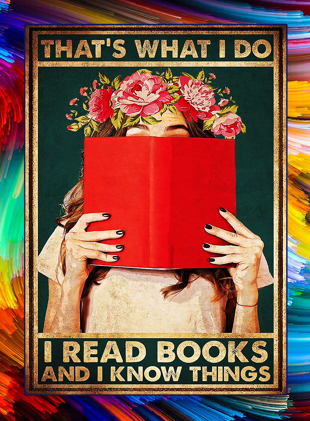 Girl that's what i do i read book and i know things poster - A4