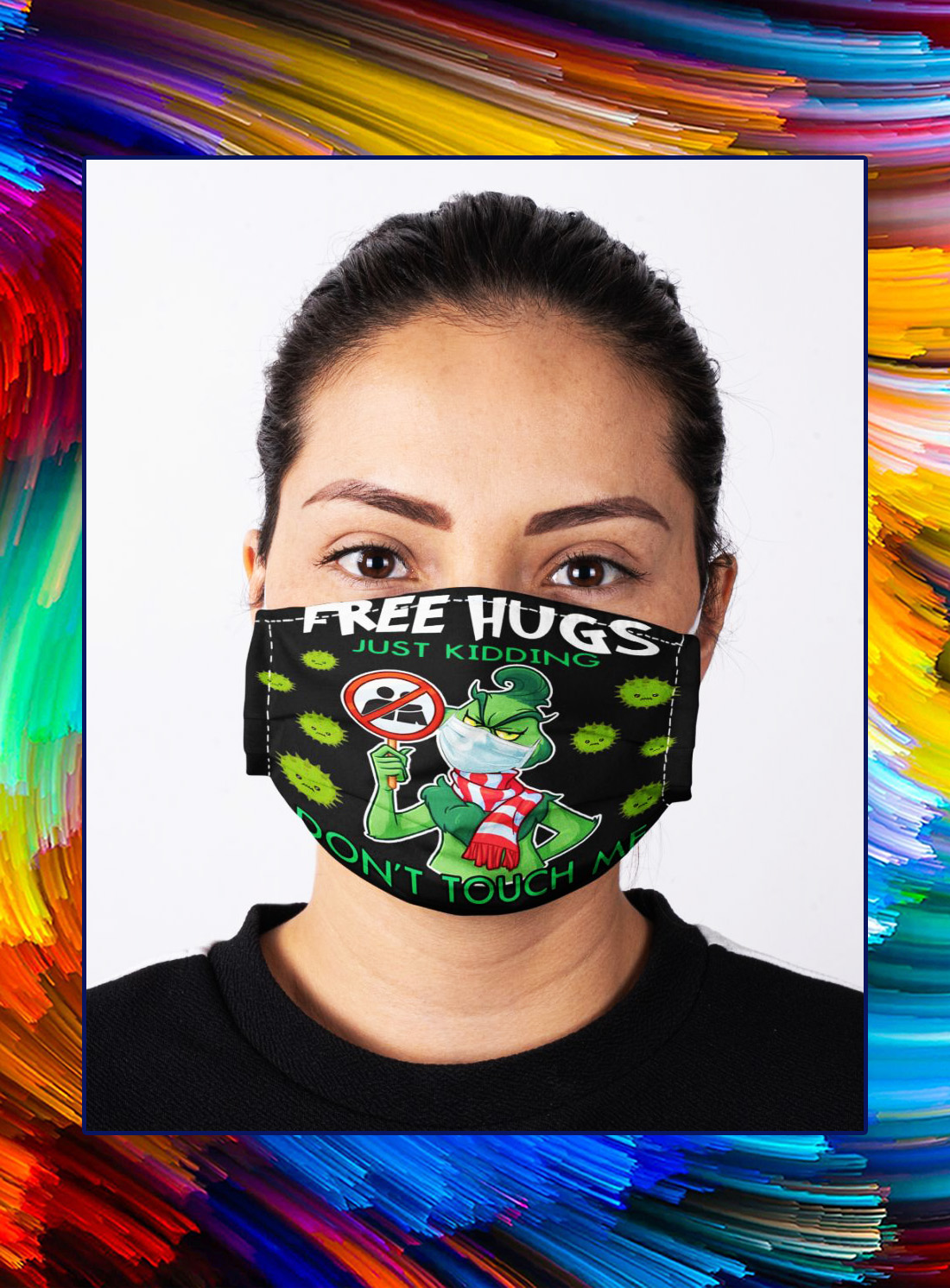 Grinch free hugs just kidding don't touch me face mask - Picture 1