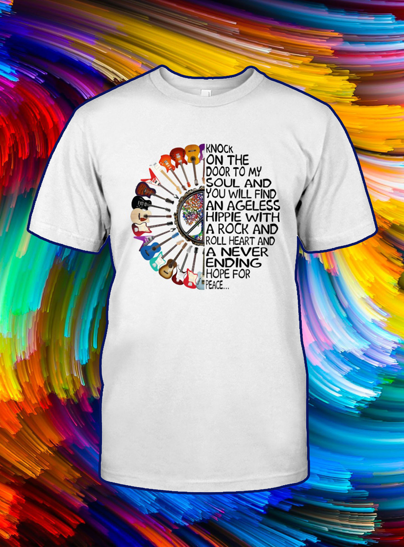 Guitar Knock on the door to my soul and you will find an ageless hippie shirt