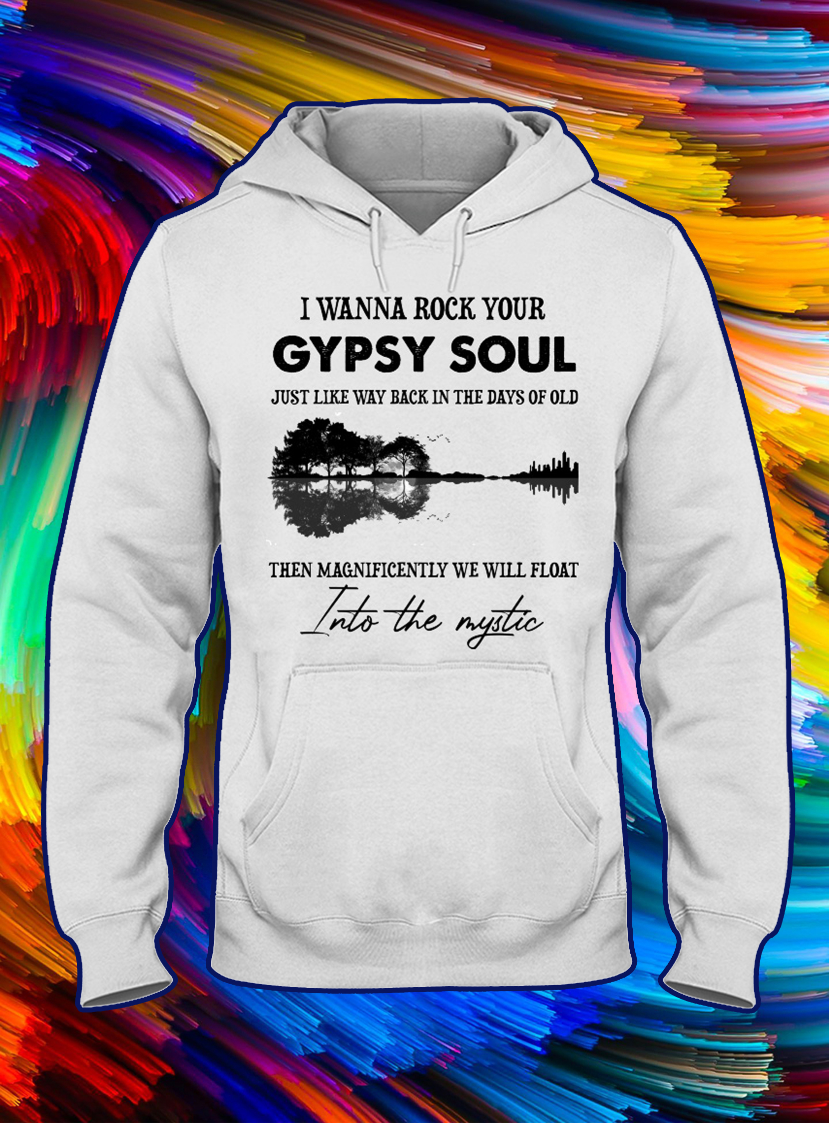 Guitar reflection I wanna rock your gypsy soul just like way back in the days of old hoodie