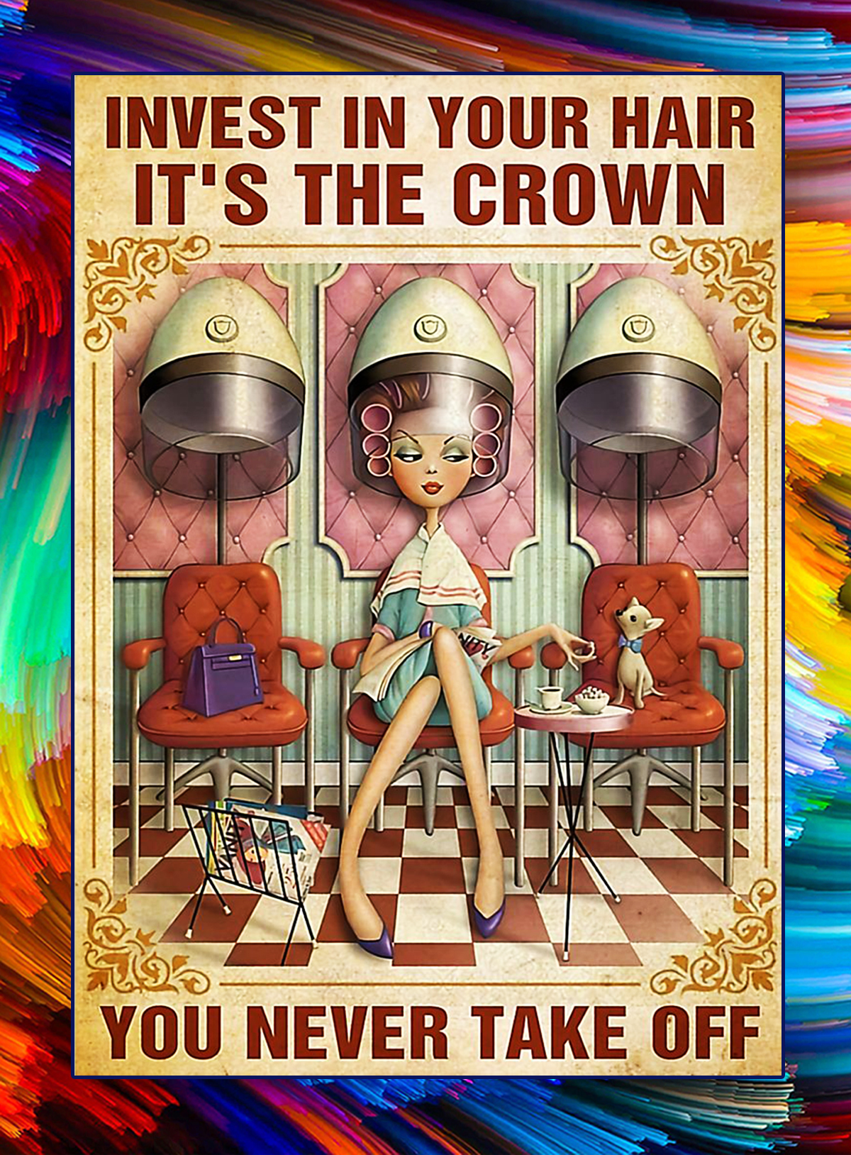 Hairdresser Invest in your hair it's the crown you never take off poster - A4
