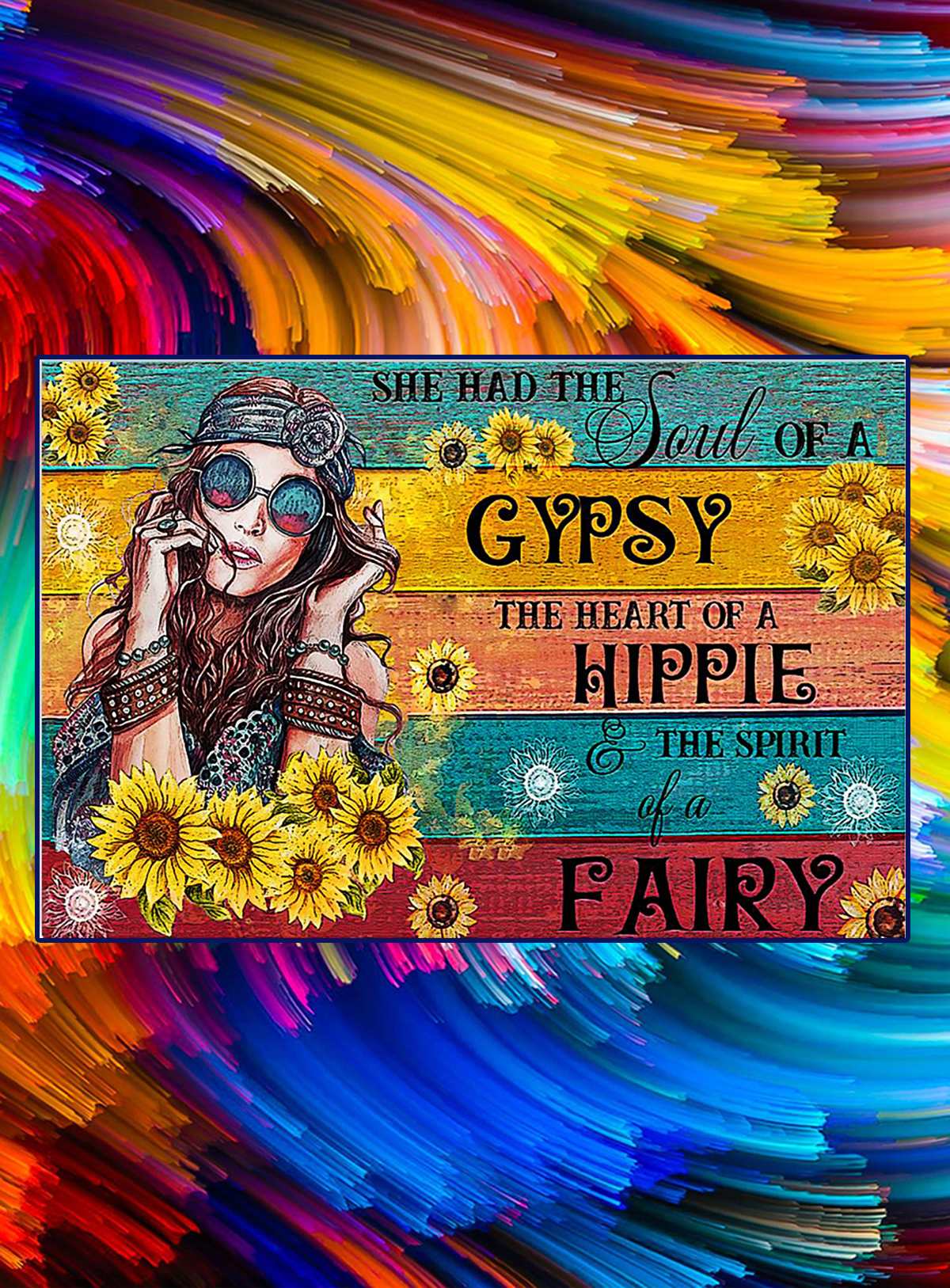 Hippie sunflower She has the soul of a gypsy poster - A4