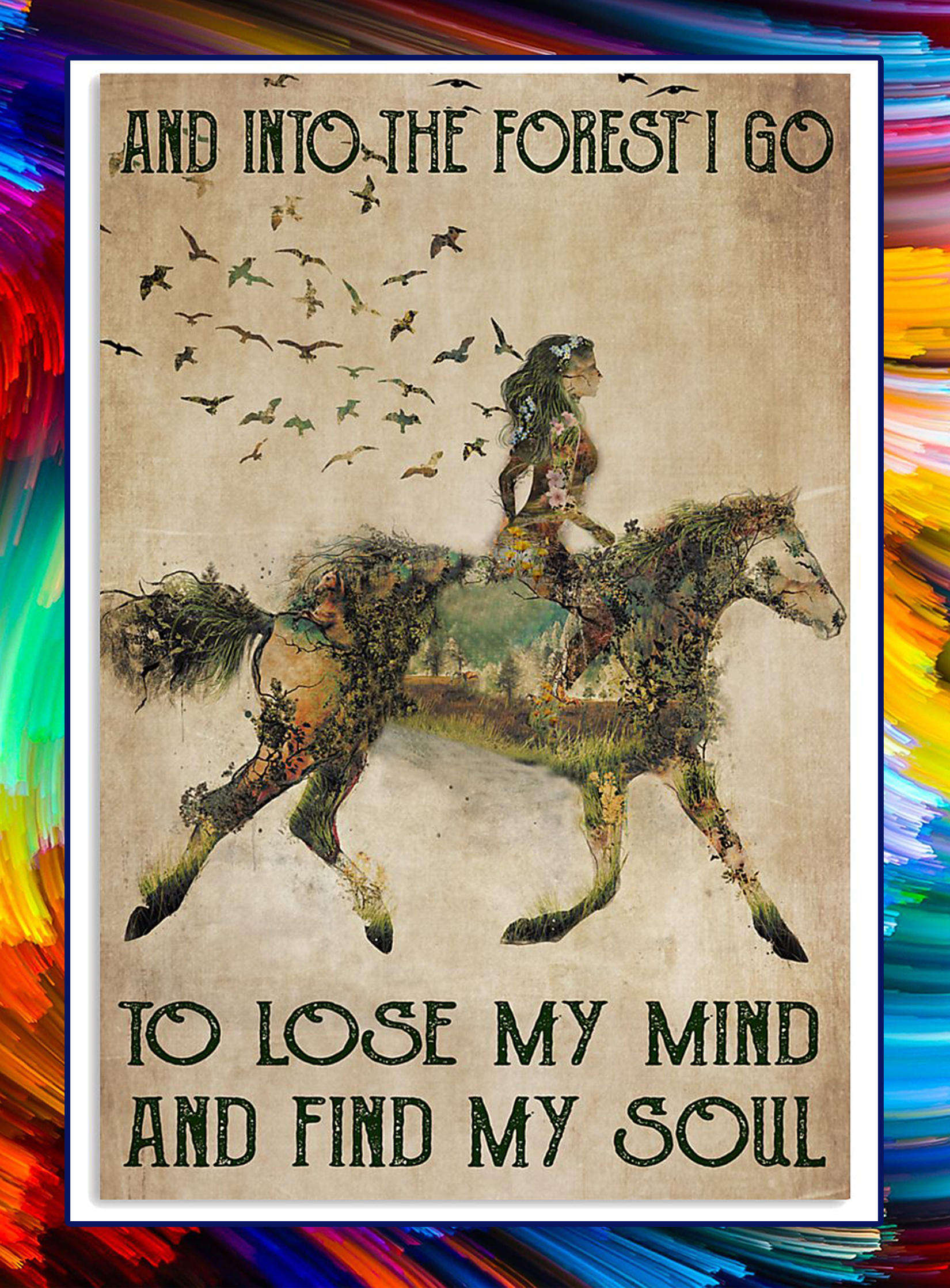 Horse And into forest i go to lose my mind and find my soul poster - A4