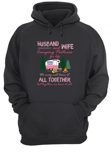 Husband and wife camping partners for life we may not have it all together