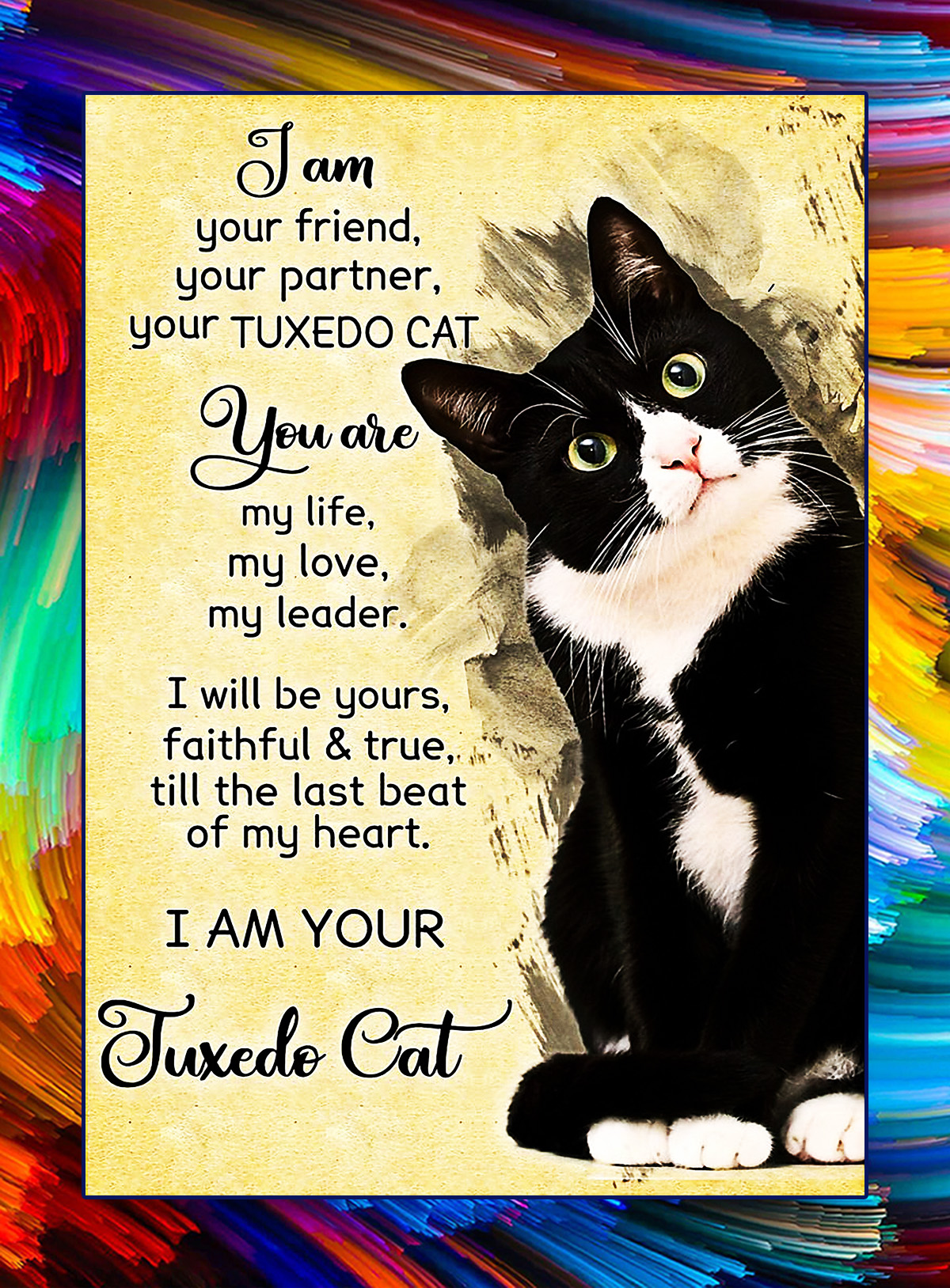 I am your friend tuxedo cat poster - A4
