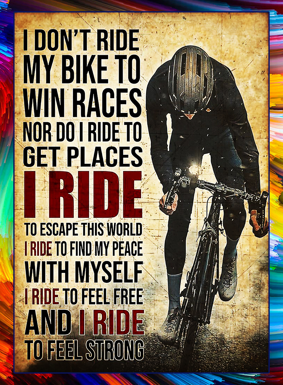 I don't ride my bike to win races poster - A2