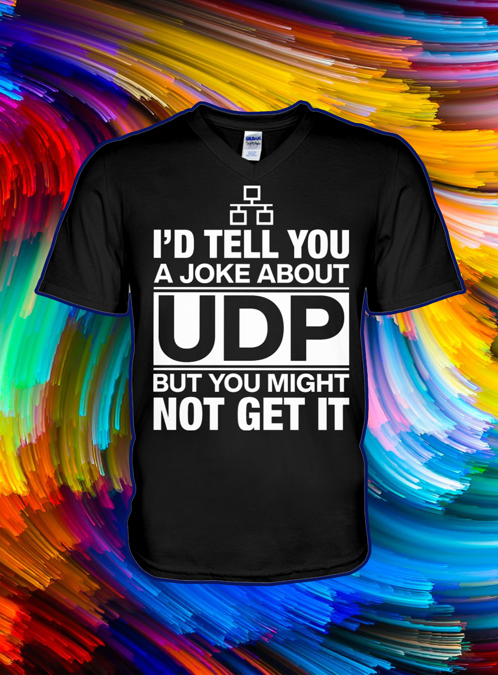 I'd tell you a joke about udp but you might udp but you might not get it v-neck