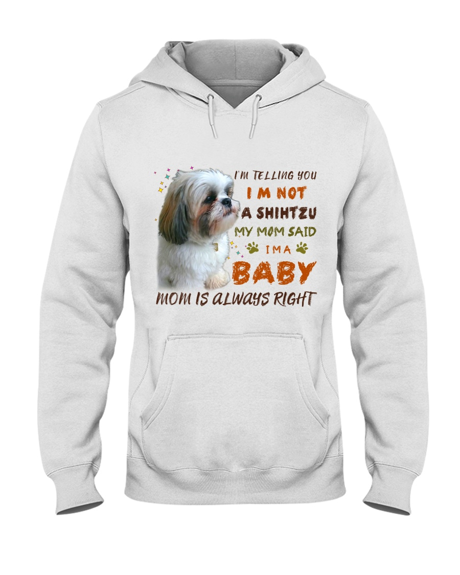 I'm telling you i'm not a shihtzu my mom said i'm a baby mom is always right