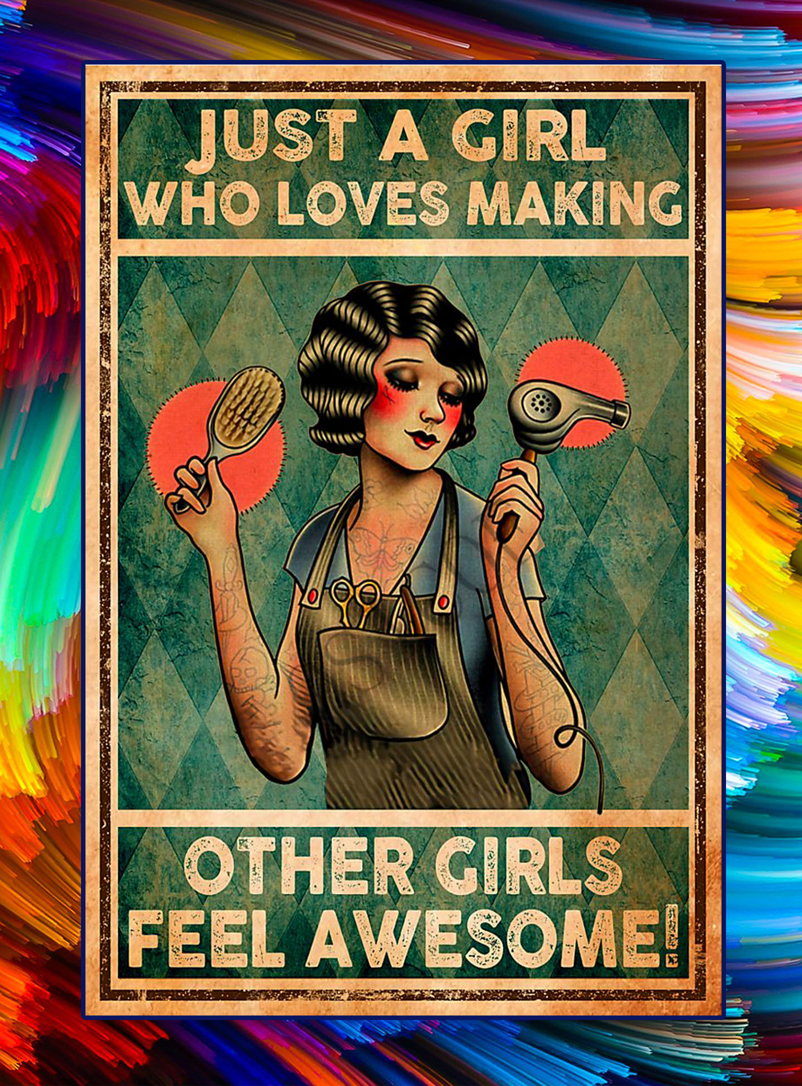 Just a girl who loves making other girls feel awesome poster - A3