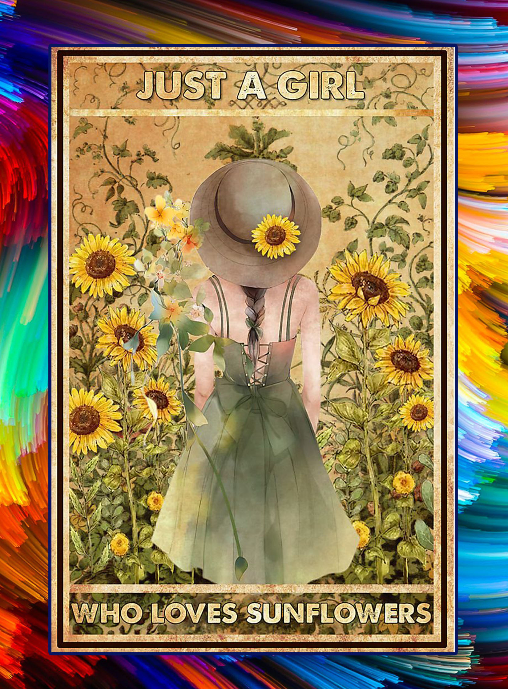 Just a girl who loves sunflowers poster - A4