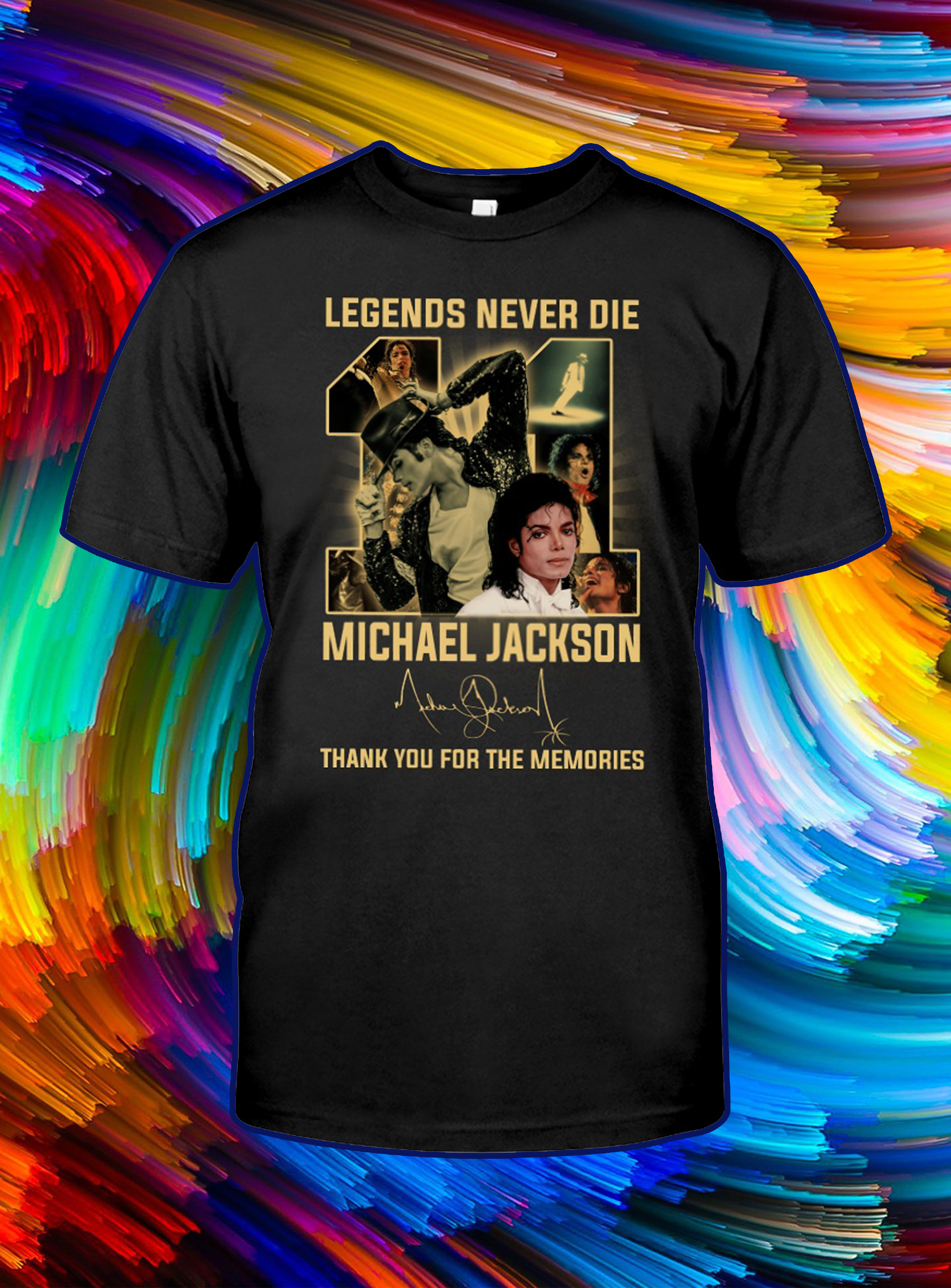 Legends never die michael jackson thank you for the memories shirt
