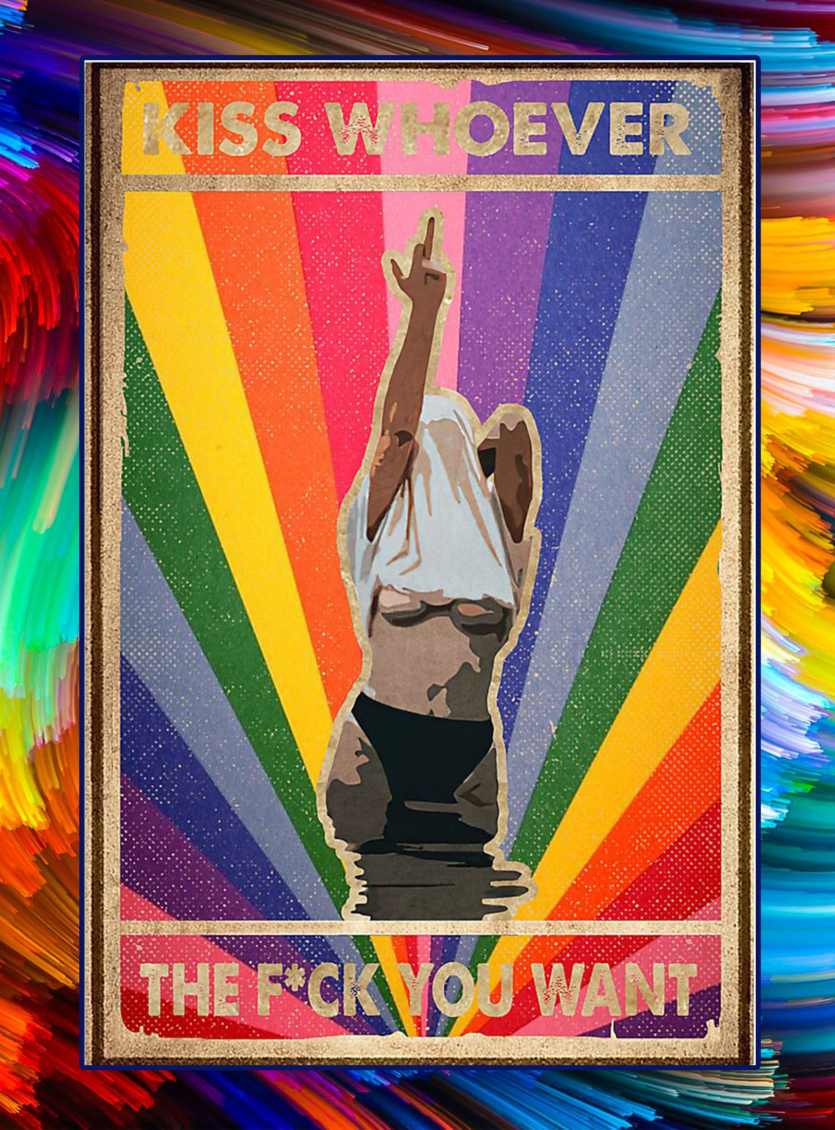 Lgbt pride kiss whoever the fuck you want poster - A3