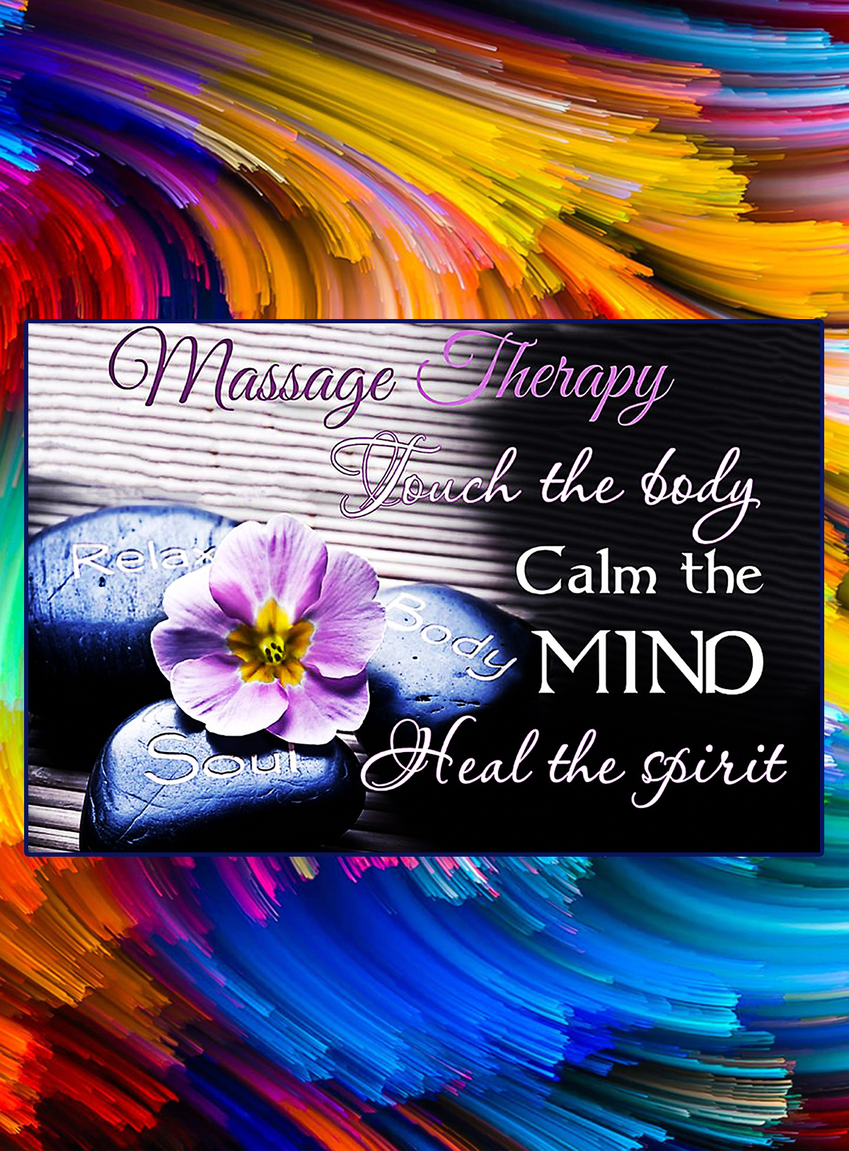 Massage therapy touch the body calm the mind heal the spirit poster