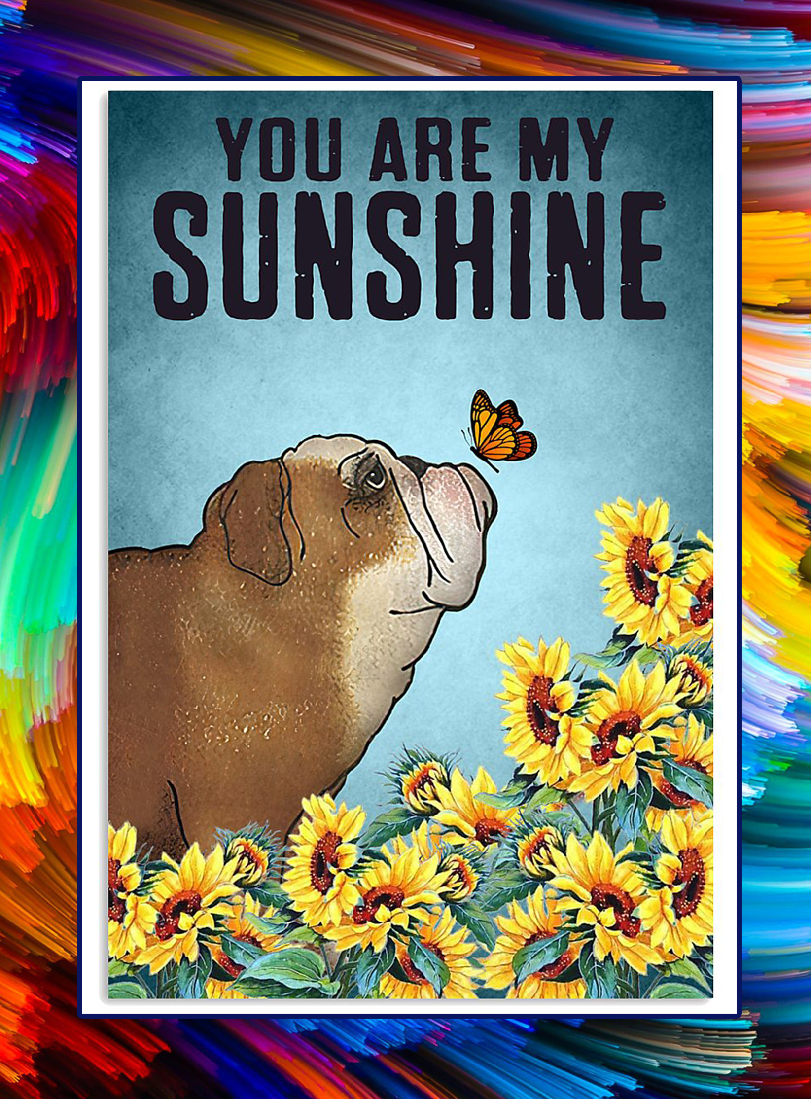 Bulldog puppies you are my sunshine poster - A3