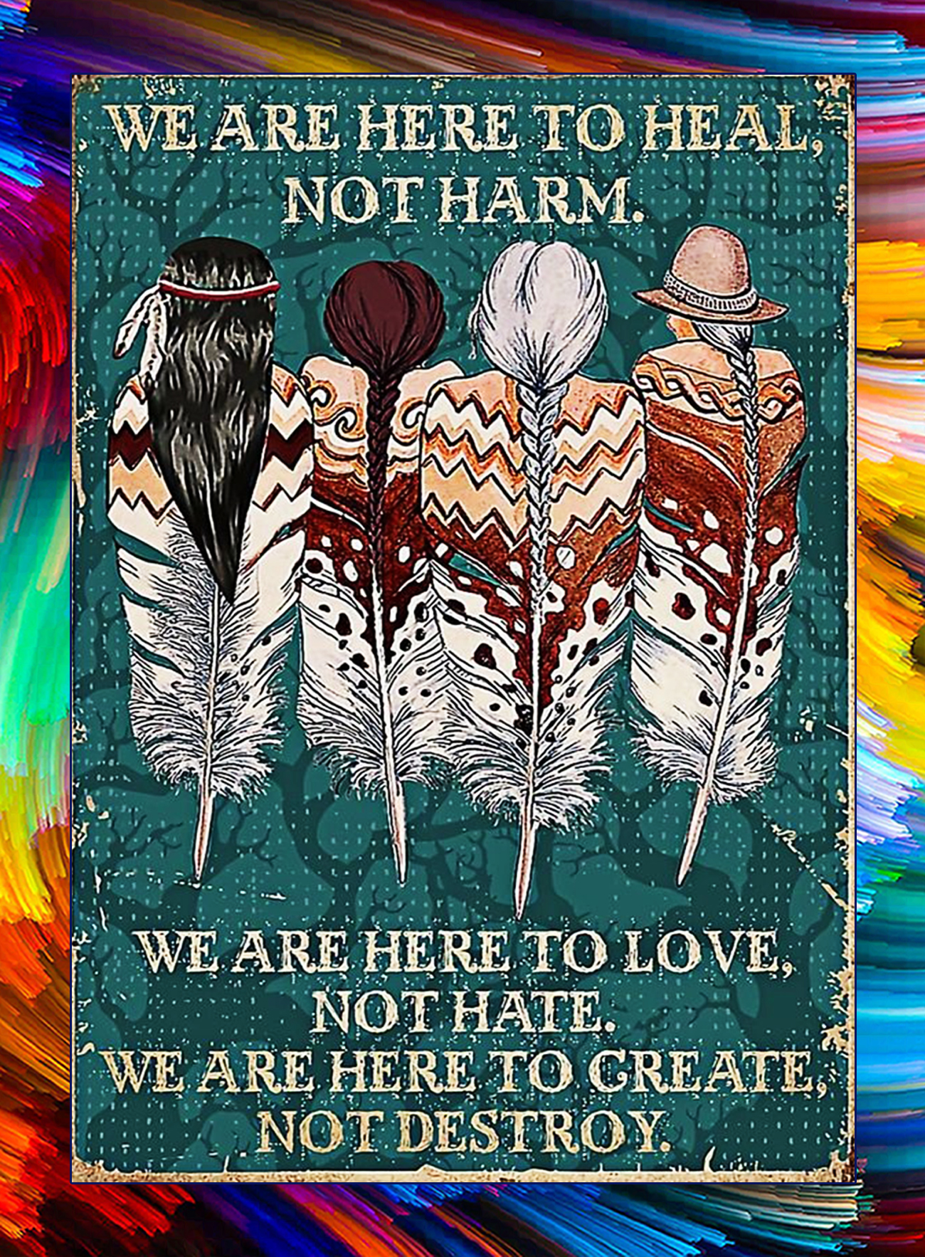 Native american we are here to heal not harm postrer