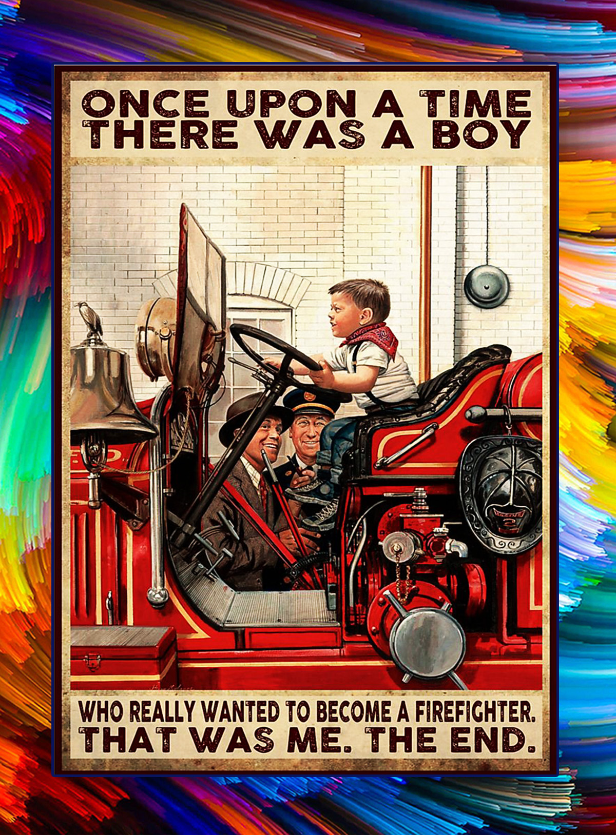 Once upon a time there was a boy who really wanted to become a firefighter poster - A4