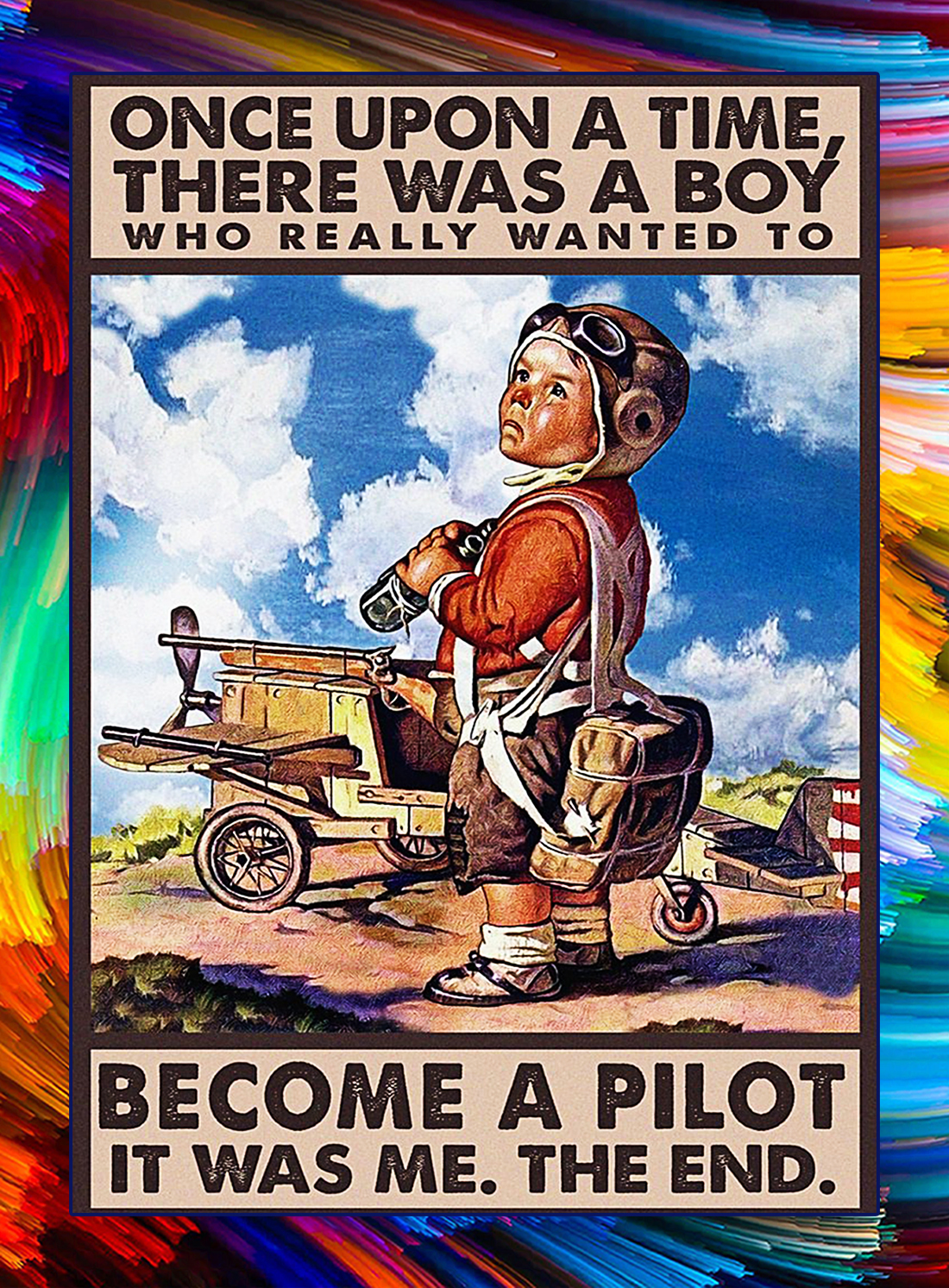 Once upon a time there was a boy who really wanted to become a pilot poster - A4