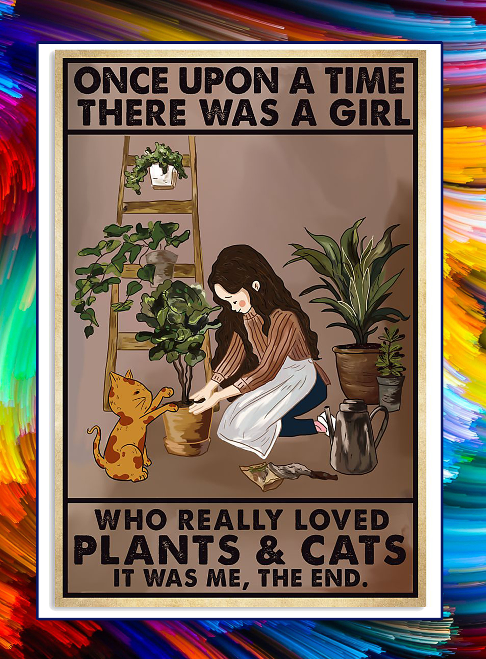 Once upon a time there was a girl who really loved plants and cats poster