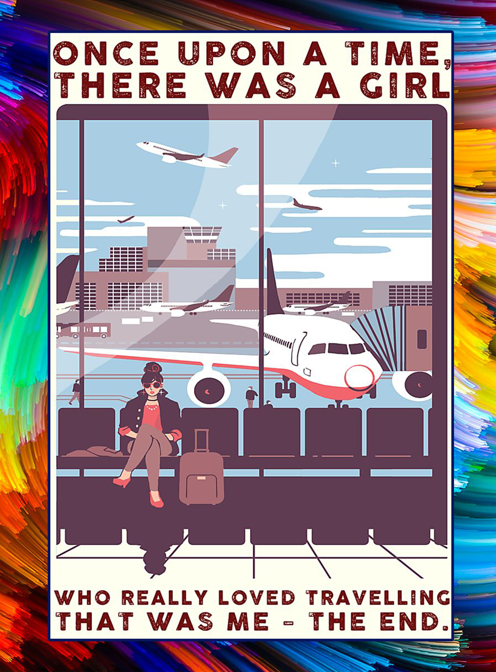 Once upon a time there was a girl who really loved travelling poster - A4