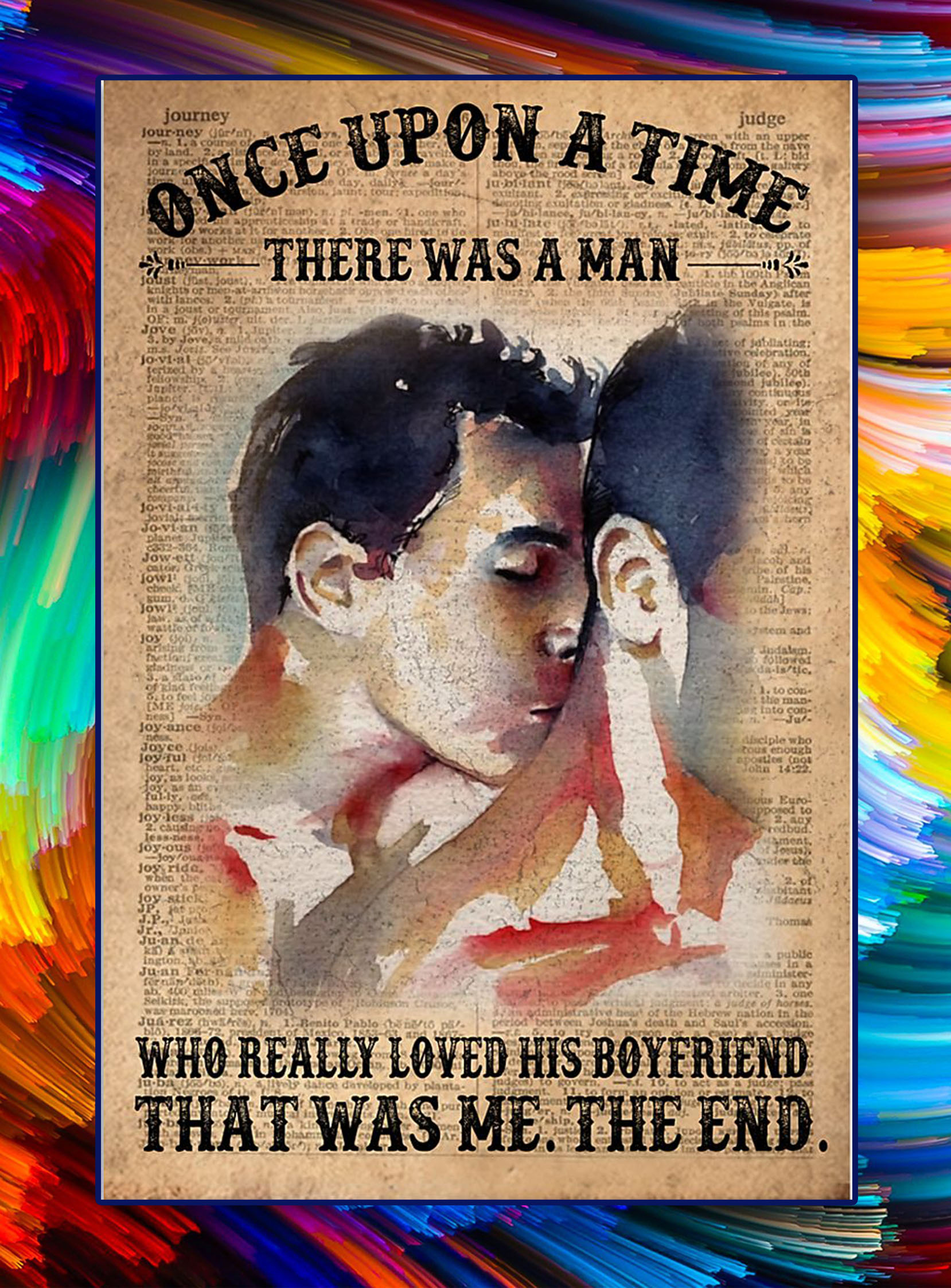 Once upon a time there was a man who really loved his boyfriend poster - A2