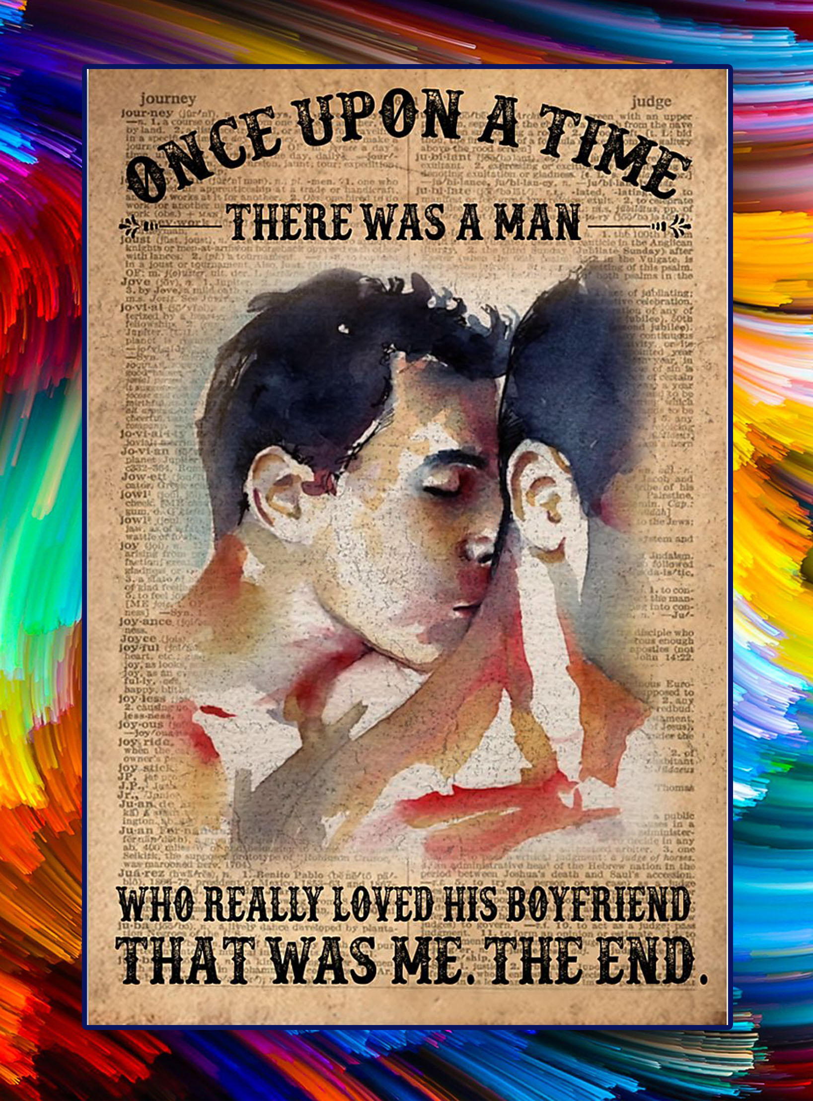 Once upon a time there was a man who really loved his boyfriend poster