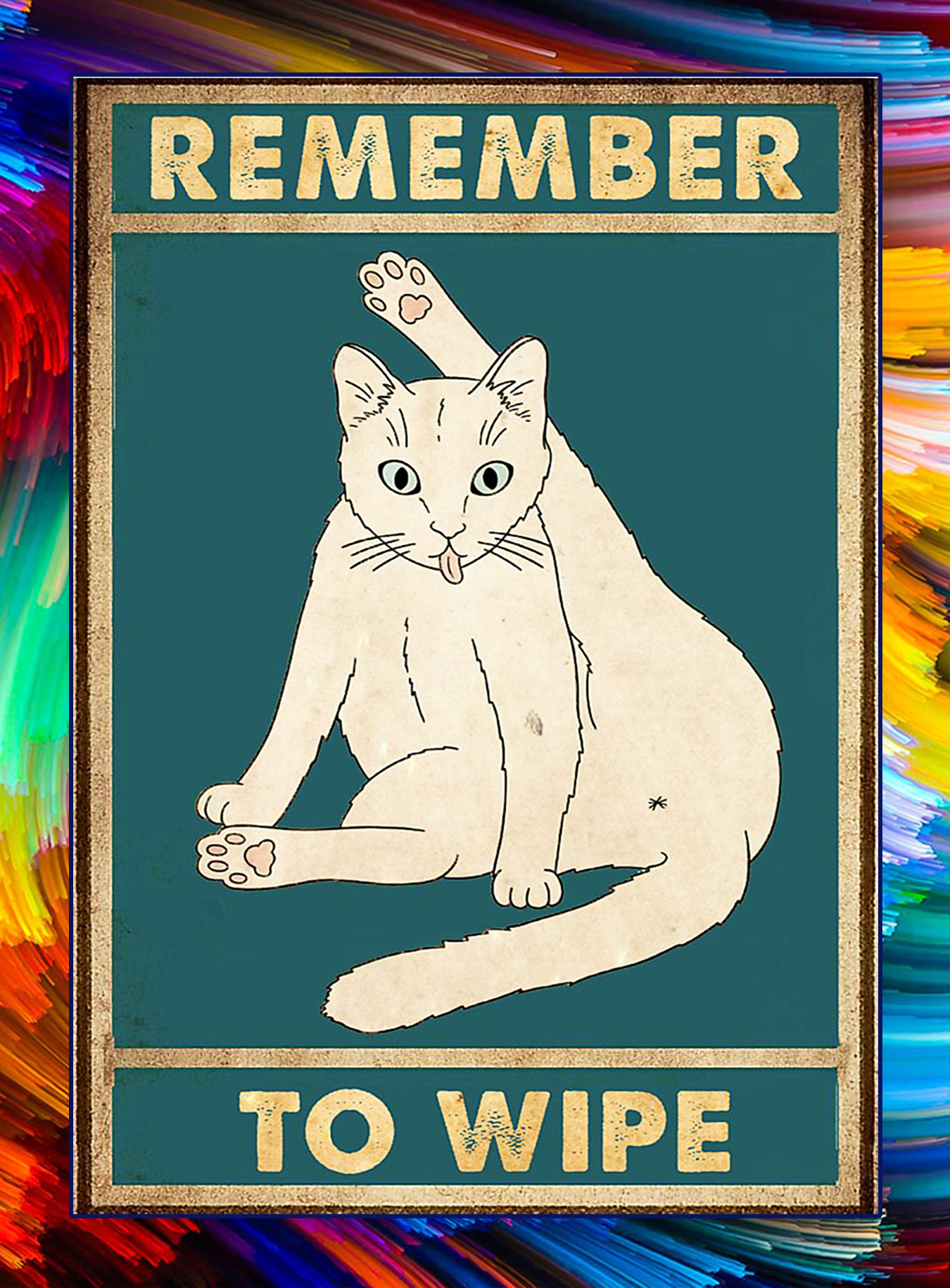 Remember to wipe cat poster - A3