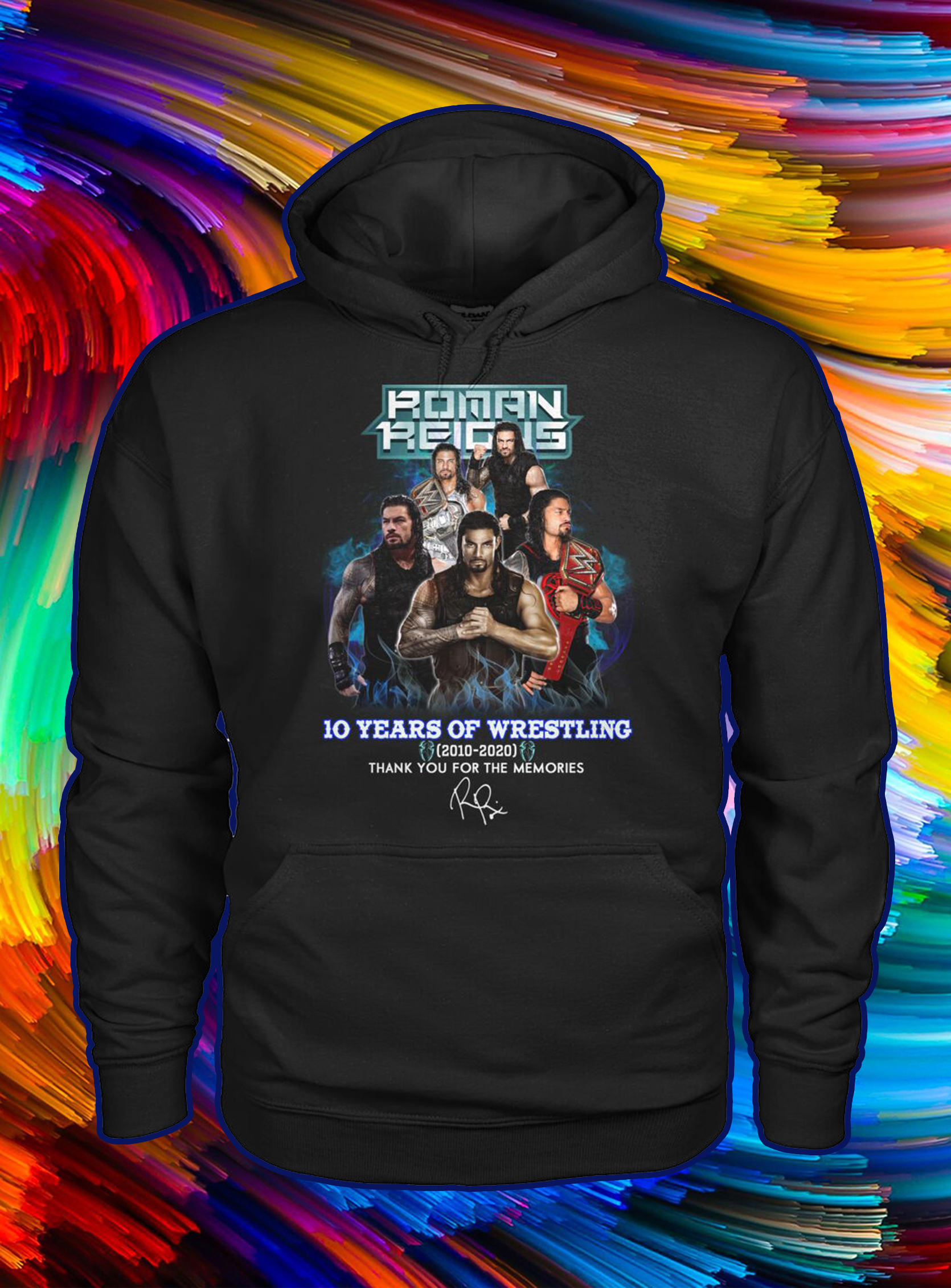 Roman reigns 10 years of wrestling thank you for the memories hoodie