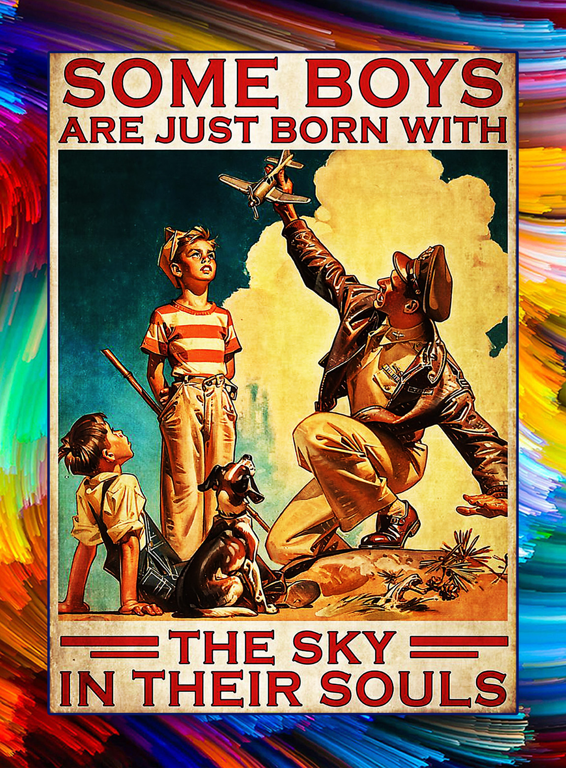 SOME BOYS ARE JUST BORN WITH THE SKY IN THEIR SOULS POSTER - A3