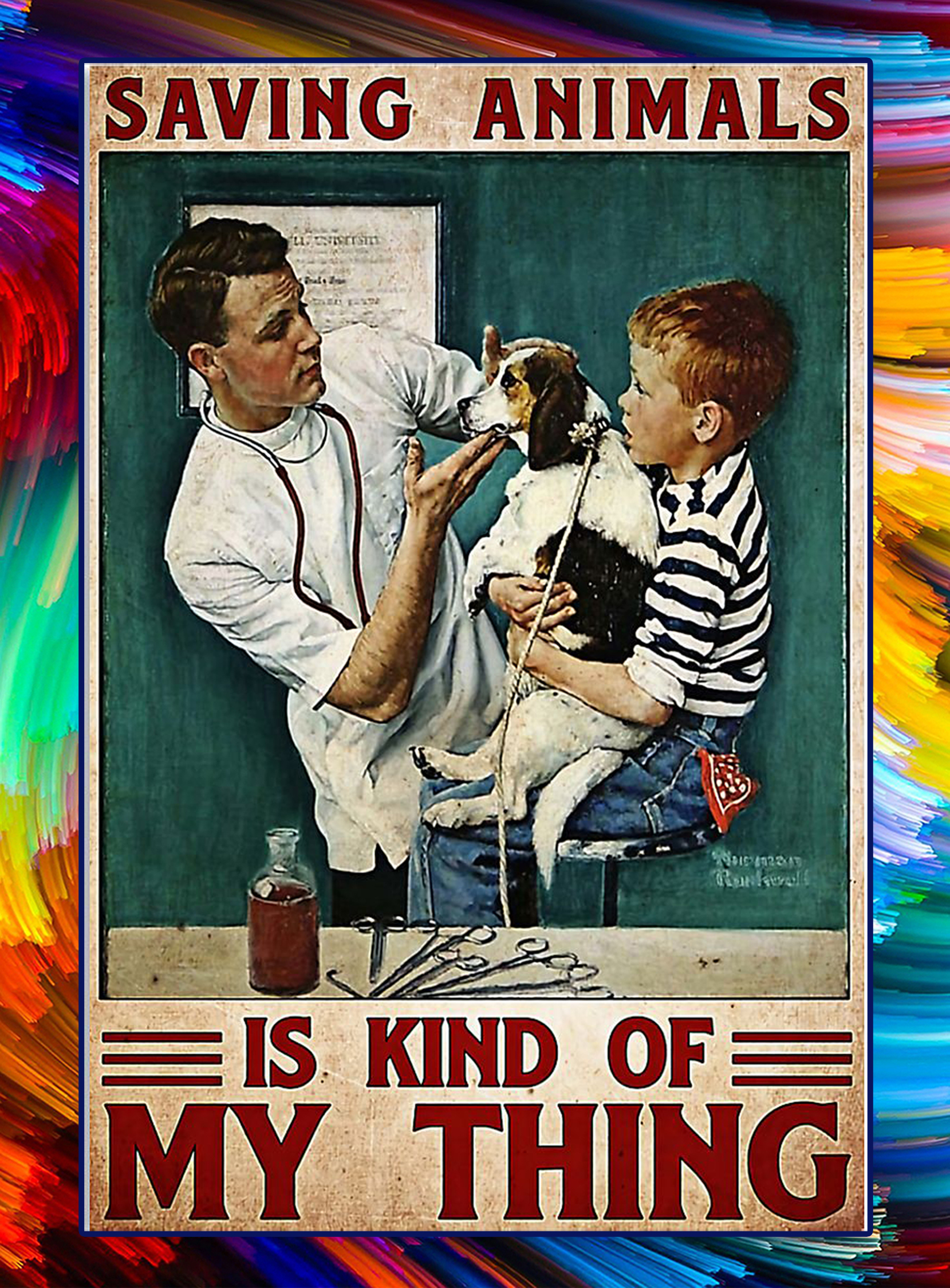 Saving animals is kind of my thing veterinarian poster - A1